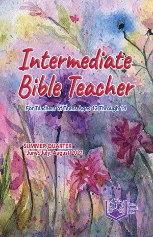 Intermediate Bible Teacher Summer Quarter 2021