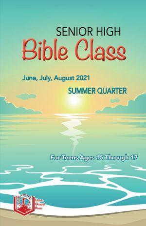 Senior High Bible Class Summer Quarter 2021