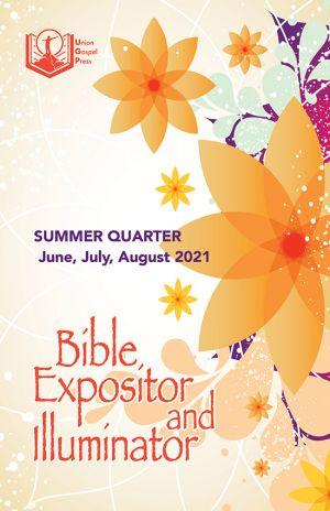 Bible Expositor and Illuminator Summer Quarter 2021