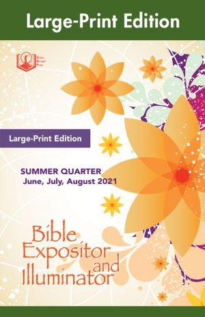 Bible Expositor and Illuminator Large-Print Summer 2021