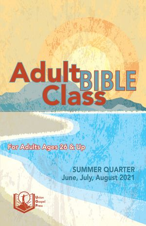 Adult Bible Class Summer Quarter 2021