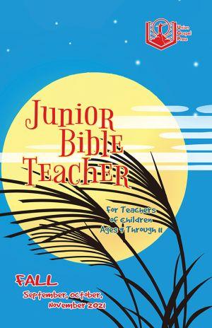 Junior Bible Teacher Fall Quarter 2021