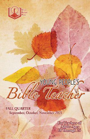 Young People's Bible Teacher Fall Quarter 2021