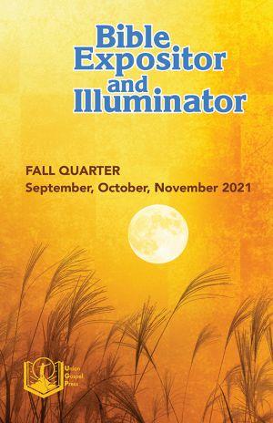 Bible Expositor and Illuminator Fall Quarter 2021