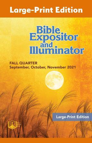 Bible Expositor and Illuminator Large-Print Fall 2021