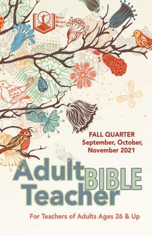 Adult Bible Teacher Fall Quarter 2021