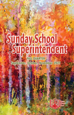 Sunday School Superintendent Fall Quarter 2021