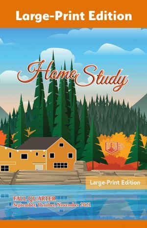 Home Study Large-Print Edition Fall Quarter 2021
