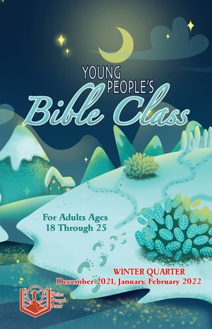 Young People's Bible Class Winter Quarter 2021-22