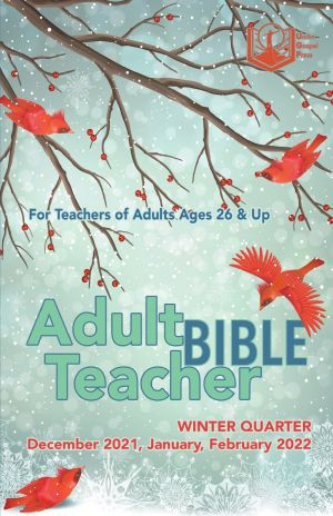 Adult Bible Teacher Winter Quarter 2021-22