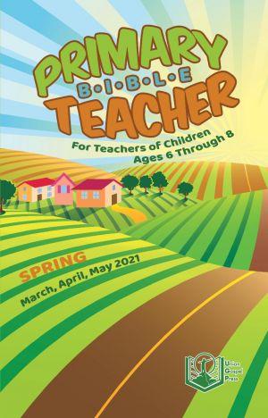 Primary Bible Teacher Spring Quarter 2021