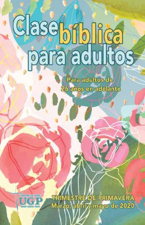 Adult Bible Class Spanish Edition Spring Quarter 2020