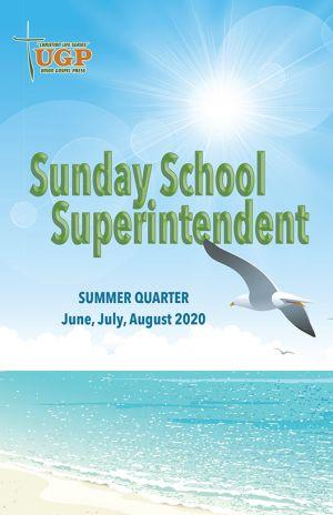 Sunday School Superintendent Summer Quarter 2020