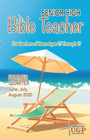 Senior High Bible Teacher Summer Quarter 2020