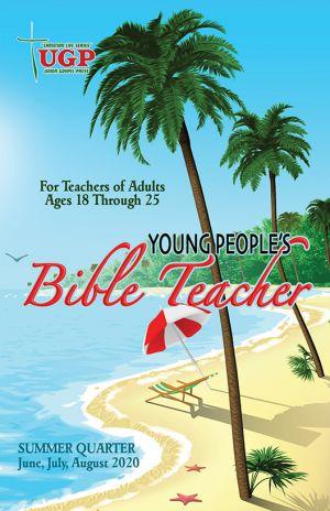 Young People's Bible Teacher Summer Quarter 2020