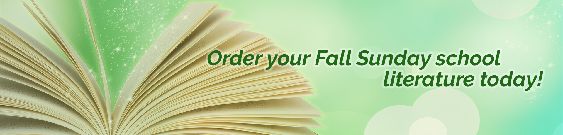Order your summer Sunday school literature today!