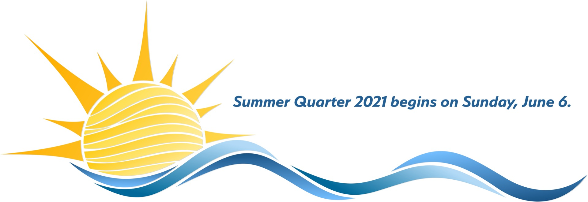 Summer 2021 Begins June 6